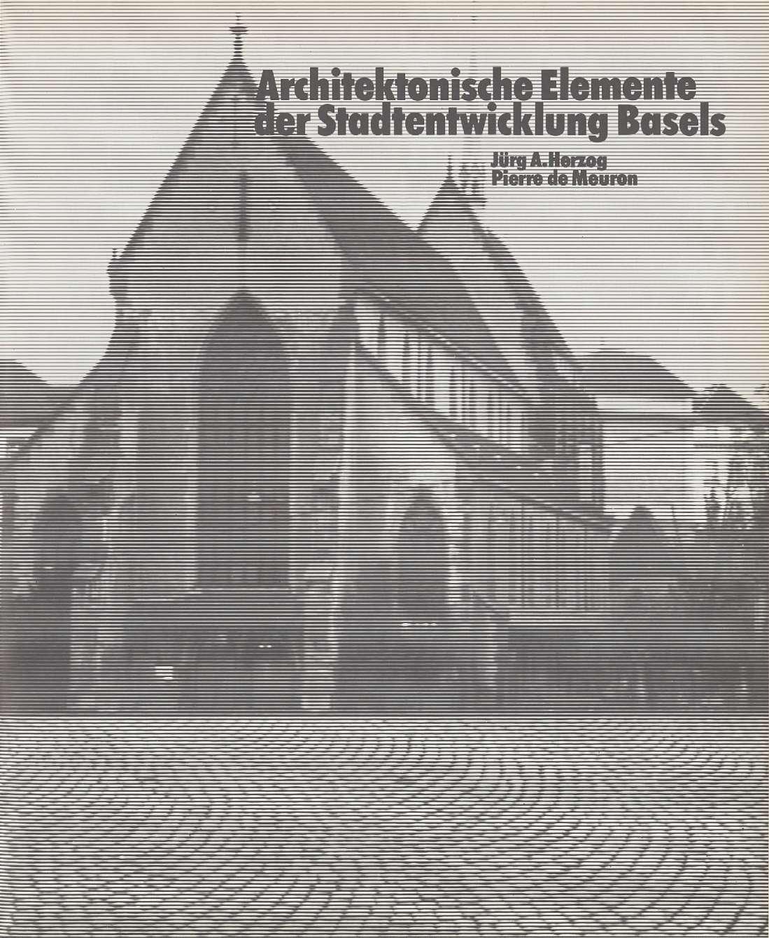 Architektonische Elemente der Stadtentwicklung Basels - Basler ...